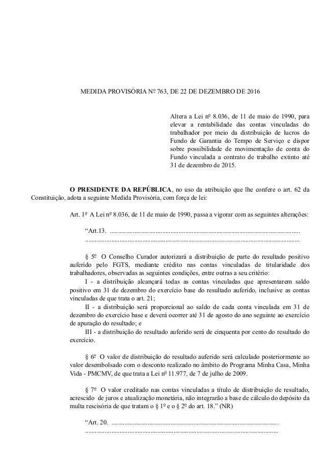 MEDIDA PROVISÓRIA Nº 763, DE 22 DE DEZEMBRO DE 2016 Altera a Lei nº 8.036, de 11 de maio de 1990, para elevar a rentabilid...