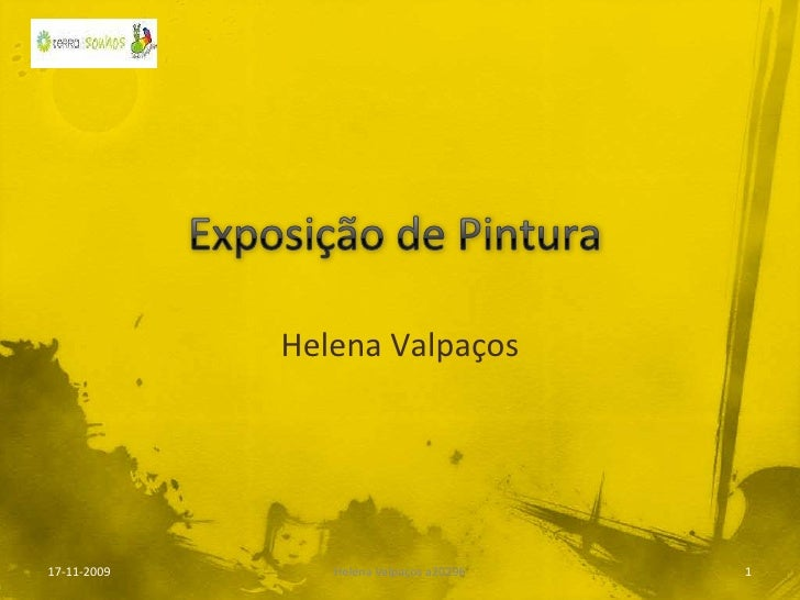 Exposição de Pintura<br />Helena Valpaços<br />17-11-2009<br />1<br />Helena Valpaços a20296<br />