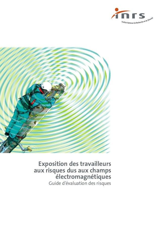 Exposition des travailleurs aux risques dus aux champs électromagnétiques Guide d'évaluation des risques