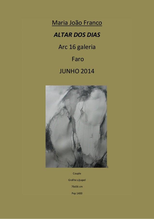 Maria João Franco ALTAR DOS DIAS Arc 16 galeria Faro JUNHO 2014 1 Couple Grafite s/papel 76x56 cm Pvp 1400