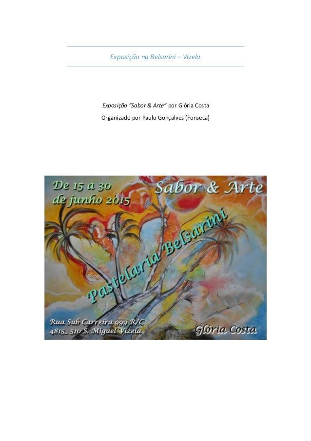 """Exposição na Belsarini – Vizela Exposição """"Sabor & Arte"""" por Glória Costa Organizado por Paulo Gonçalves (Fonseca)"""