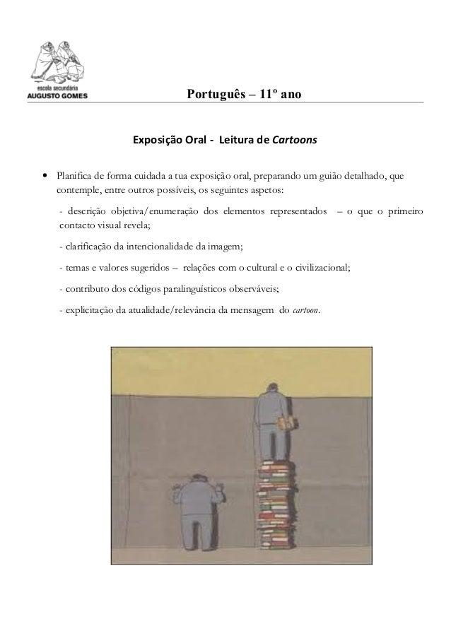 Português – 11º ano Exposição Oral - Leitura de Cartoons • Planifica de forma cuidada a tua exposição oral, preparando um ...