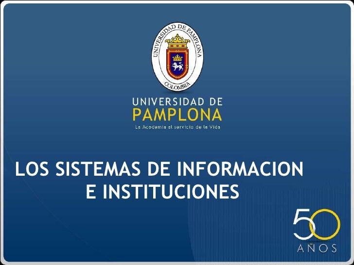 LOS SISTEMAS DE INFORMACION    E INSTITUCIONES