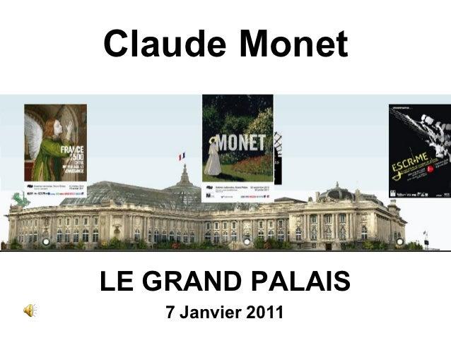 Claude MonetLE GRAND PALAIS   7 Janvier 2011
