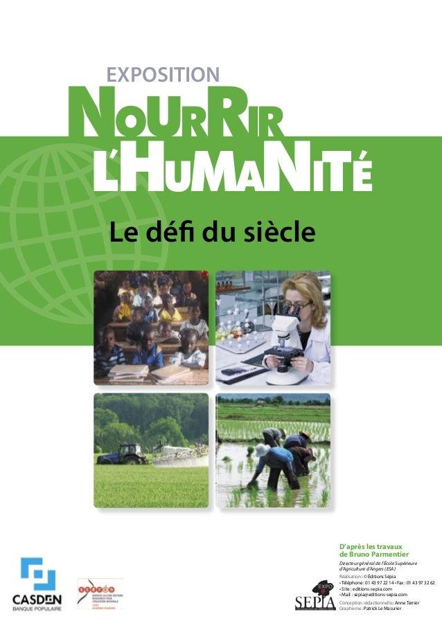 EXPOSITIONNOURRIR LHUMANITE '                          ' Le défi du siècle                    D'après les travaux          ...