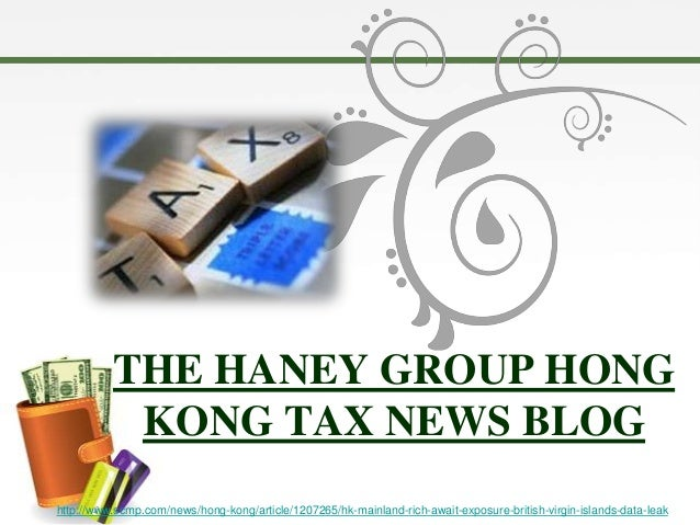 THE HANEY GROUP HONG           KONG TAX NEWS BLOGhttp://www.scmp.com/news/hong-kong/article/1207265/hk-mainland-rich-await...