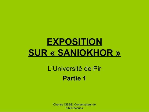 Charles CISSE, Conservateur de bibliothèques EXPOSITION SUR « SANIOKHOR » L'Université de Pir Partie 1