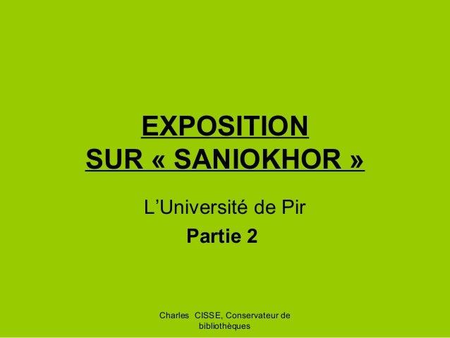 Charles CISSE, Conservateur de bibliothèques EXPOSITION SUR « SANIOKHOR » L'Université de Pir Partie 2