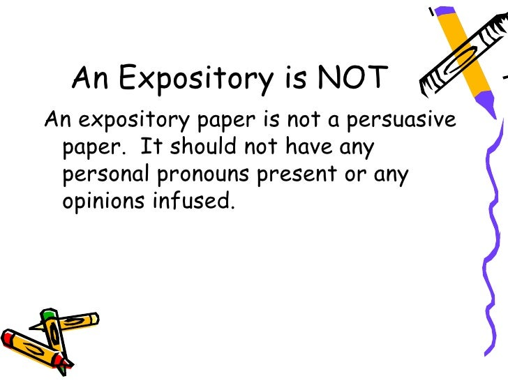 what person is an expository essay written in Often times, students are required to write expository essays with little or no preparation therefore, such essays do not typically allow for a great deal of statistical or factual the descriptive essay is a genre of essay that asks the student to describe something—object, person, place, experience, emotion, situation, etc.