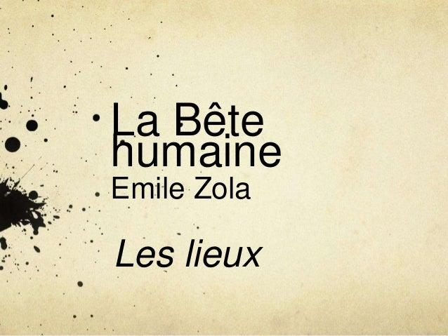 La BêtehumaineEmile ZolaLes lieux