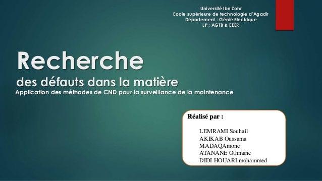 Université Ibn Zohr  Ecole supérieure de technologie d'Agadir  Département : Génie Electrique  LP : AGTB & EEER  Recherche...