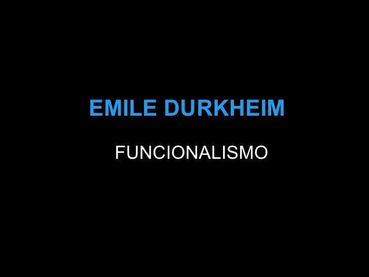 EMILE DURKHEIM FUNCIONALISMO