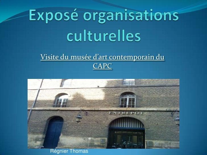 Visite du musée d'art contemporain du                CAPC  Régnier Thomas