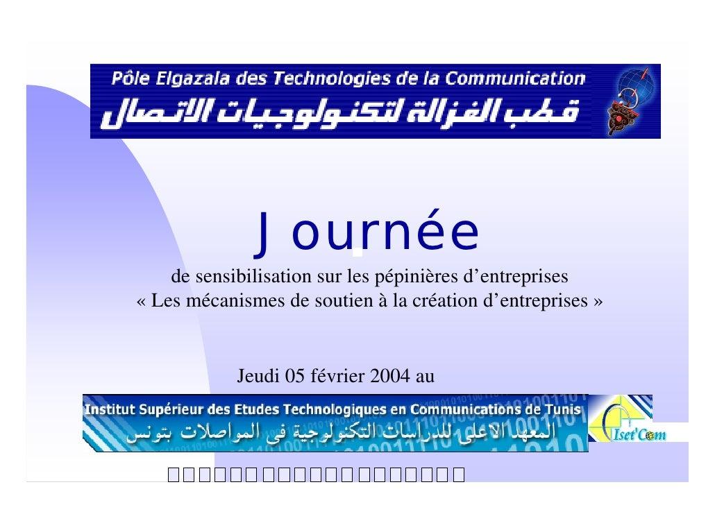 Journée     de sensibilisation sur les pépinières d'entreprises « Les mécanismes de soutien à la création d'entreprises » ...