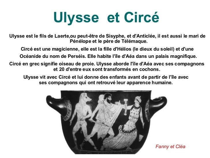 rencontre entre ulysse et circe Ces peintures sont deux représentations de l'épisode de l'odyssée dans lequel ulysse et ses compagnons s'échouent sur l'île d'ayayé et rencontrent la.