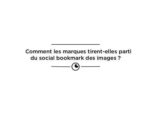 Comment les marques tirent-elles parti du social bookmark des images ?