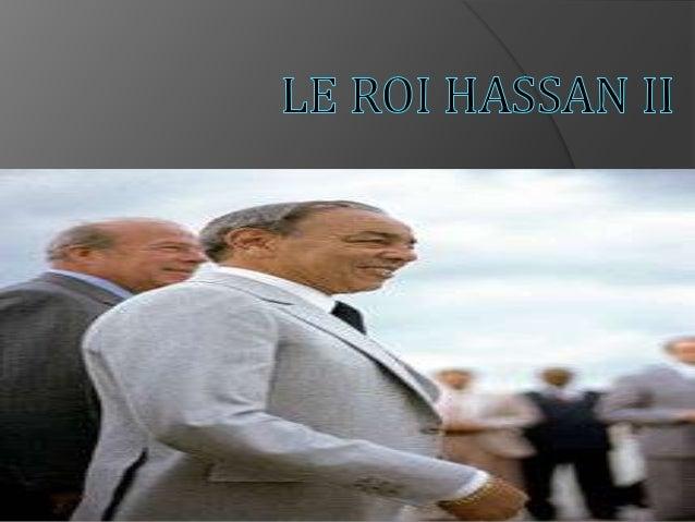 Le plan de l'exposé   La biographie de Hassan II   La personnalité de Hassan II   Les faits marquants de Hassan II     ...