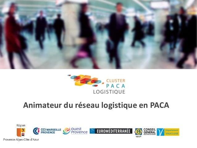 Animateur du réseau logistique en PACA