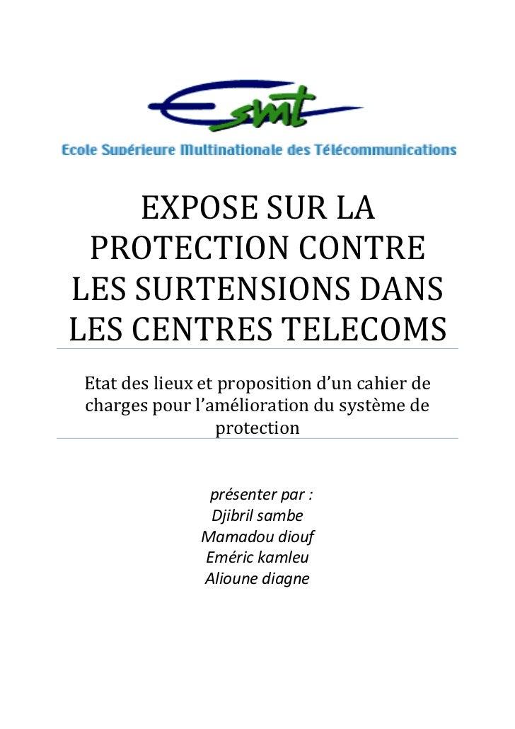 EXPOSE SUR LA PROTECTION CONTRELES SURTENSIONS DANSLES CENTRES TELECOMSEtat des lieux et proposition d'un cahier decharges...