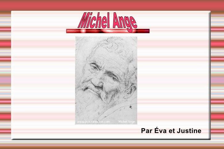 Par Éva et Justine Michel Ange