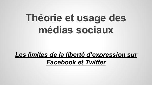 Théorie et usage des médias sociaux Les limites de la liberté d'expression sur Facebook et Twitter