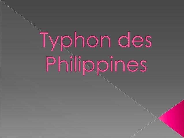 La photo de droite représente une image prise depuis un satellite  On peux voir que le typhon est d'une puissance exceptio...