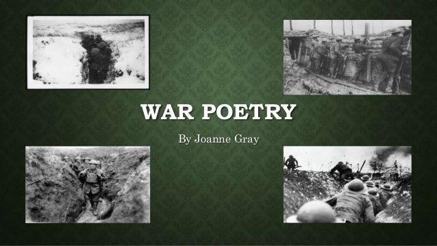 WAR POETRY By Joanne Gray