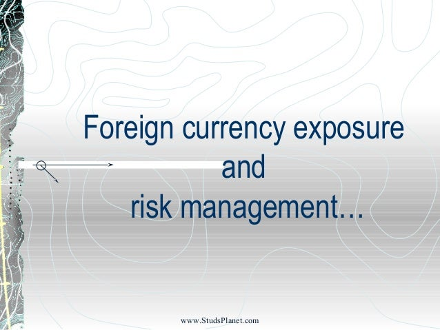 Foreign currency exposure and risk management… www.StudsPlanet.com