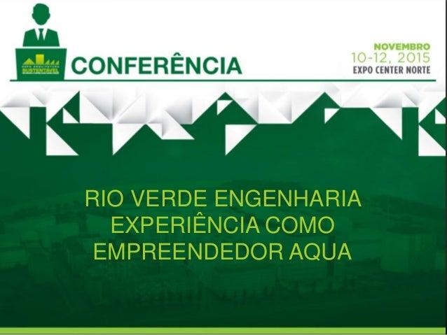 RIO VERDE ENGENHARIA EXPERIÊNCIA COMO EMPREENDEDOR AQUA