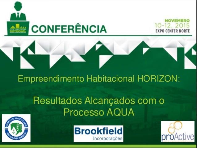 Empreendimento Habitacional HORIZON: Resultados Alcançados com o Processo AQUA