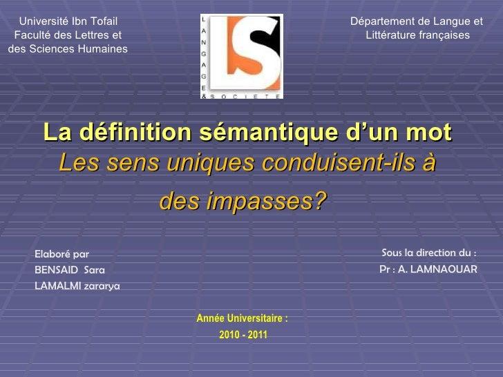 La définition sémantique d'un mot Les sens uniques conduisent-ils à des impasses?   Elaboré par BENSAID  Sara LAMALMI zara...