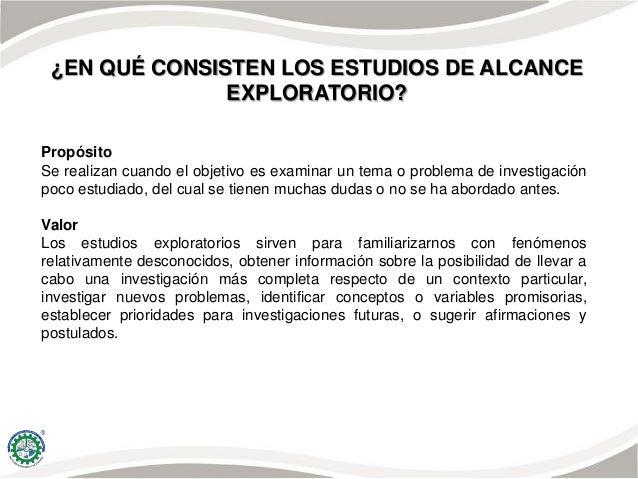 ¿EN QUÉ CONSISTEN LOS ESTUDIOS DE ALCANCE DESCRIPTIVO? Propósito Busca especificar propiedades, características y rasgos i...