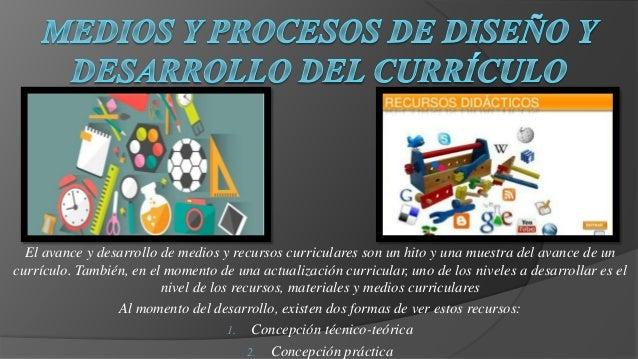 El avance y desarrollo de medios y recursos curriculares son un hito y una muestra del avance de un currículo. También, en...