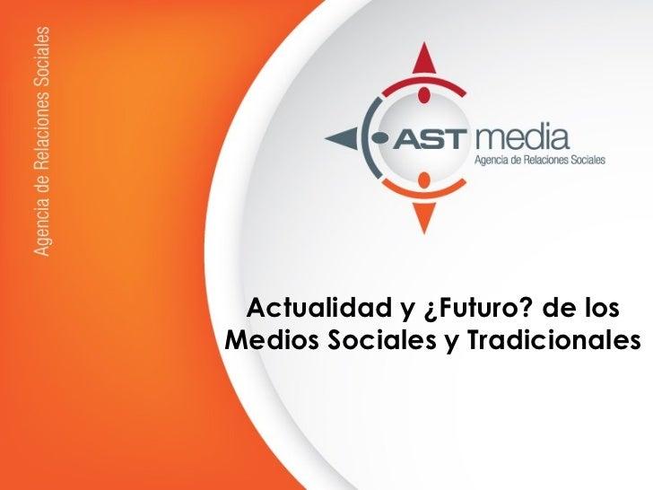 Actualidad y ¿Futuro? de losMedios Sociales y Tradicionales