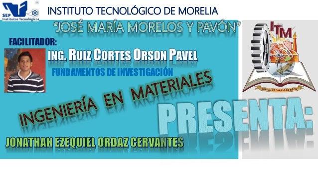 FUNDAMENTOS DE INVESTIGACIÓN FACILITADOR: INSTITUTO TECNOLÓGICO DE MORELIA