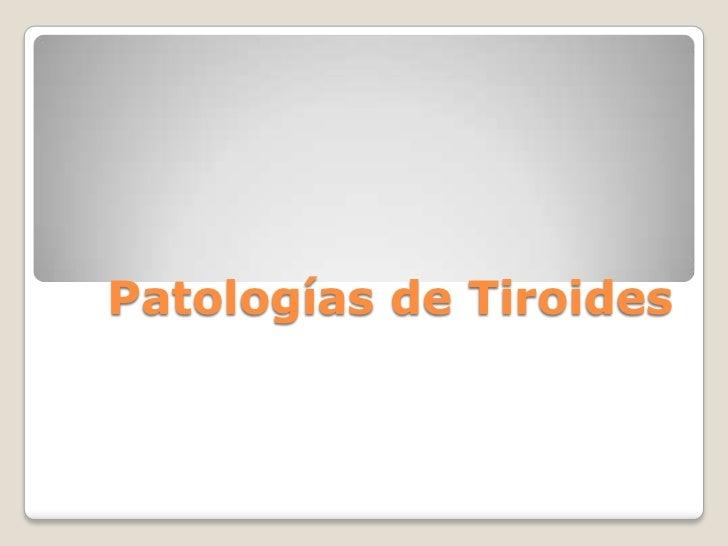 Patologías de Tiroides <br />