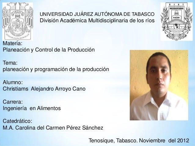 UNIVERSIDAD JUÁREZ AUTÓNOMA DE TABASCO              División Académica Multidisciplinaria de los ríosMateria:Planeación y ...