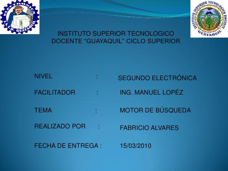 "INSTITUTO SUPERIOR TECNOLOGICO     DOCENTE ""GUAYAQUIL"" CICLO SUPERIOR     NIVEL           :       SEGUNDO ELECTRÓNICA  FAC..."
