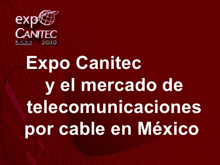 Expo Canitec  y el mercado de telecomunicaciones por cable en México
