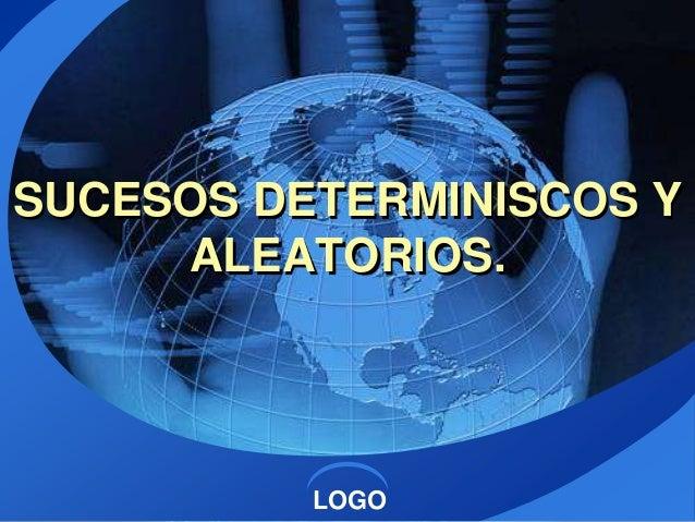SUCESOS DETERMINISCOS Y ALEATORIOS.  LOGO