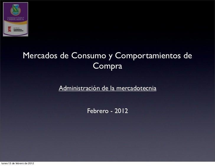 Mercados de Consumo y Comportamientos de                                  Compra                              Administraci...