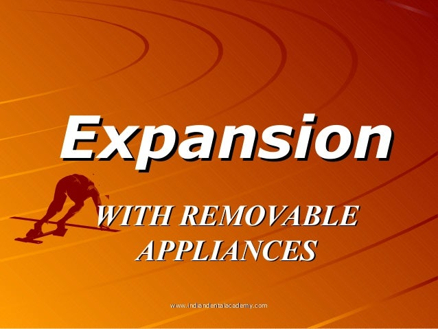Expansion WITH REMOVABLE APPLIANCES www.indiandentalacademy.com