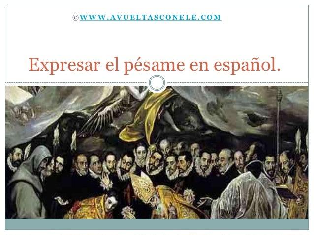 ©WWW.AVUELTASCONELE.COMExpresar el pésame en español.