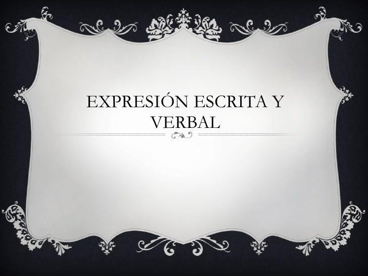 EXPRESIÓN ESCRITA Y VERBAL