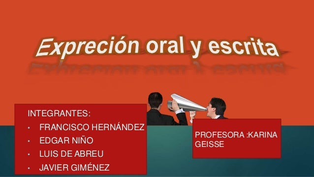 INTEGRANTES: • FRANCISCO HERNÁNDEZ • EDGAR NIÑO • LUIS DE ABREU • JAVIER GIMÉNEZ PROFESORA :KARINA GEISSE