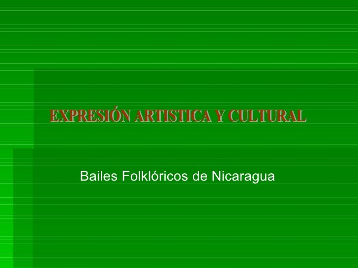EXPRESIÓN ARTISTICA Y CULTURAL  Bailes Folklóricos de Nicaragua