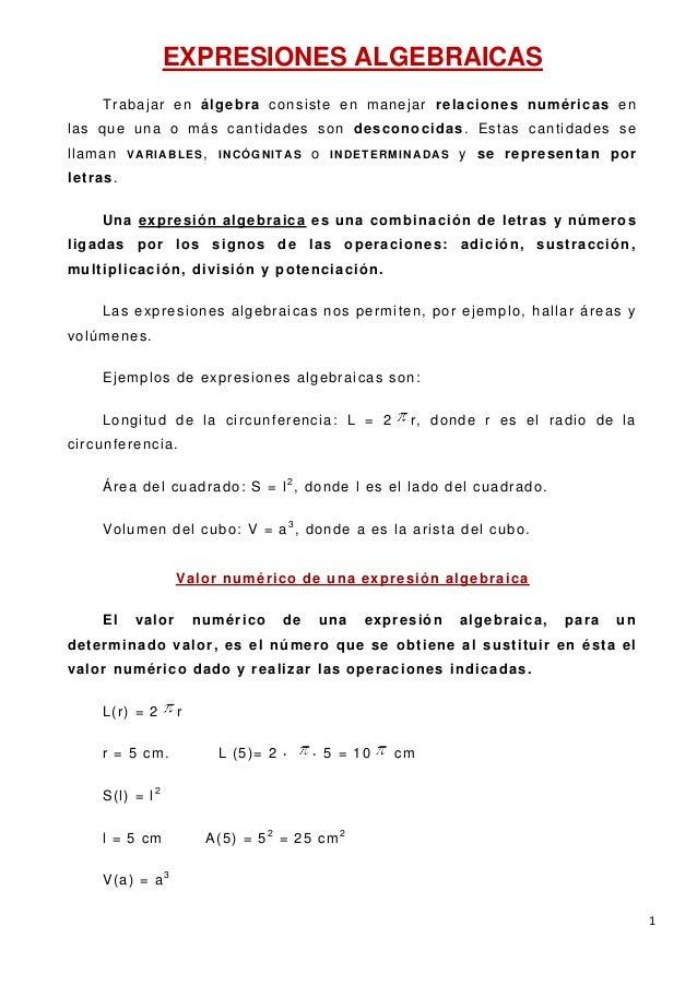 EXPRESIONES ALGEBRAICAS       Tr abaj ar en ál gebra consi st e en manej ar rel aci ones numéricas e nlas que una o m ás c...