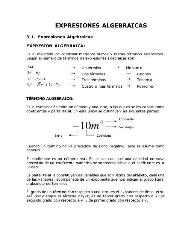 EXPRESIONES ALGEBRAICAS 3.1. Expresiones Algebraicas EXPRESION ALGEBRAICA: Es el resultado de combinar mediante sumas y re...