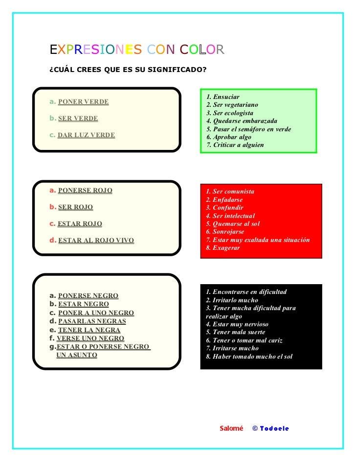 EXPRESIONES CON COLOR¿CUÁL CREES QUE ES SU SIGNIFICADO?                                 1. Ensuciara. PONER VERDE         ...