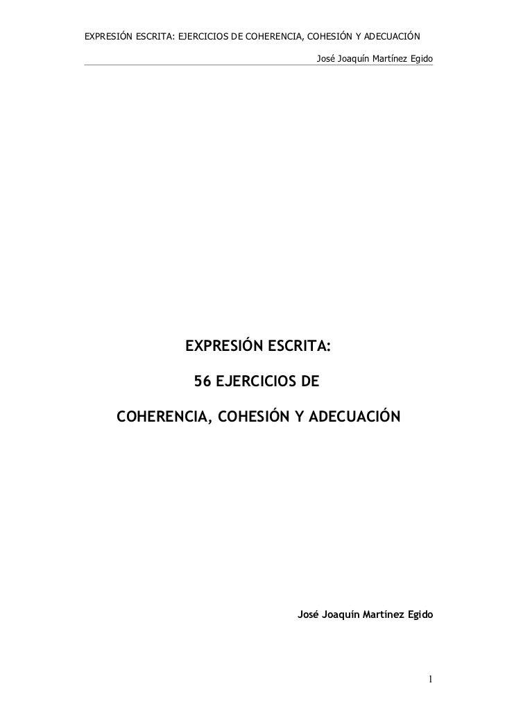 EXPRESIÓN ESCRITA: EJERCICIOS DE COHERENCIA, COHESIÓN Y ADECUACIÓN                                               José Joaq...